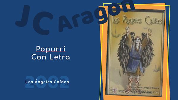 """👁️🗨️Popurri con LETRA de Juan Carlos Aragón⚫ """"Los Ángeles Caídos"""" (2001)🧎♂️"""