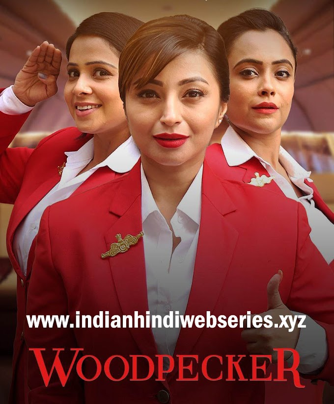 Woodpecker Season 1 2020 Ullu Webseries (Part 2) : Reviews, Cast, Release Date, Watch Online