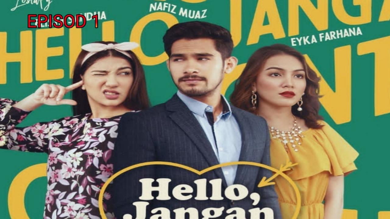 Tonton Drama Hello Jangan Tapau Cintaku Episod 1 (Lestary TV3)