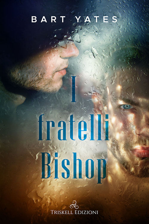 "Libri in uscita: ""I fratelli Bishop"" di Bart Yates"