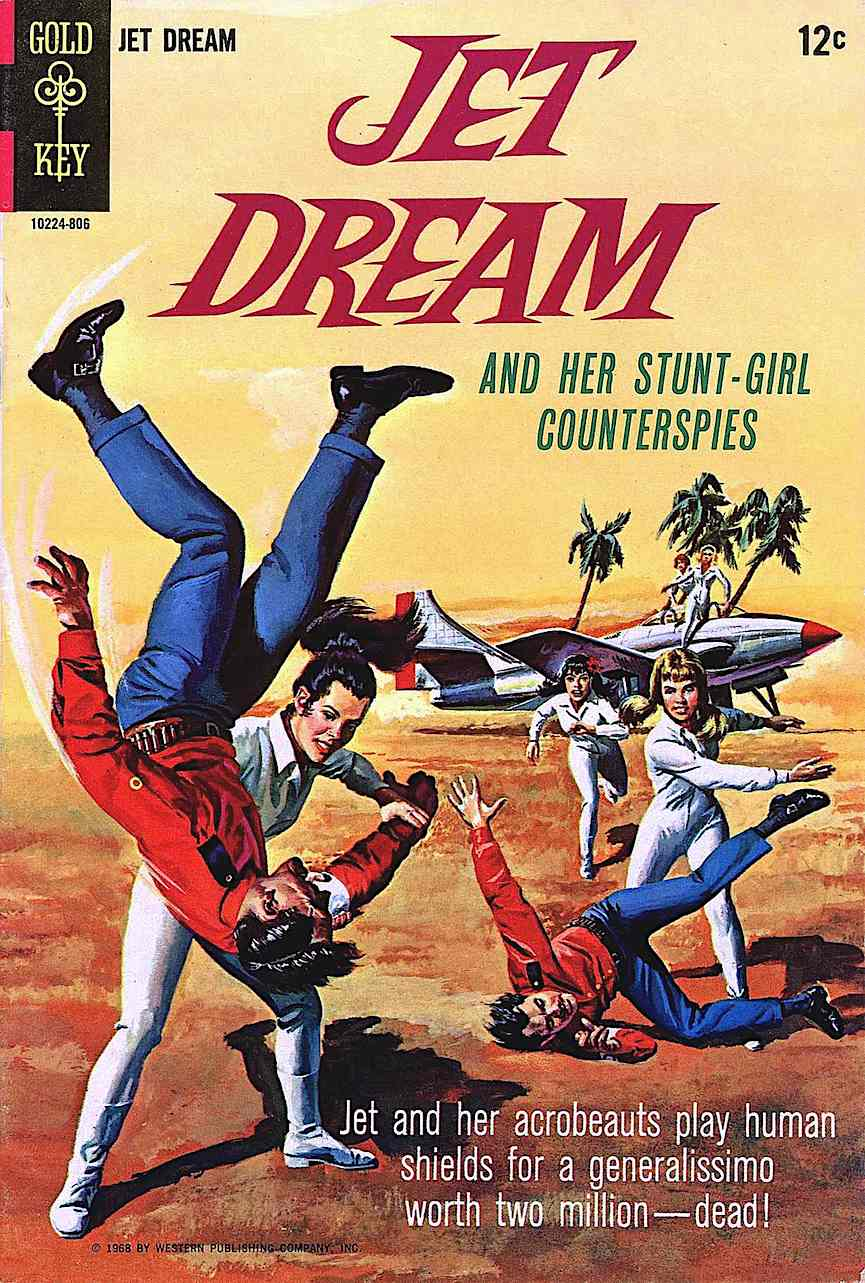"""a 1968 comic book:  """"JET DREAM and her Stunt-Girl Counterspies"""", judo girl heros flipping bad men"""