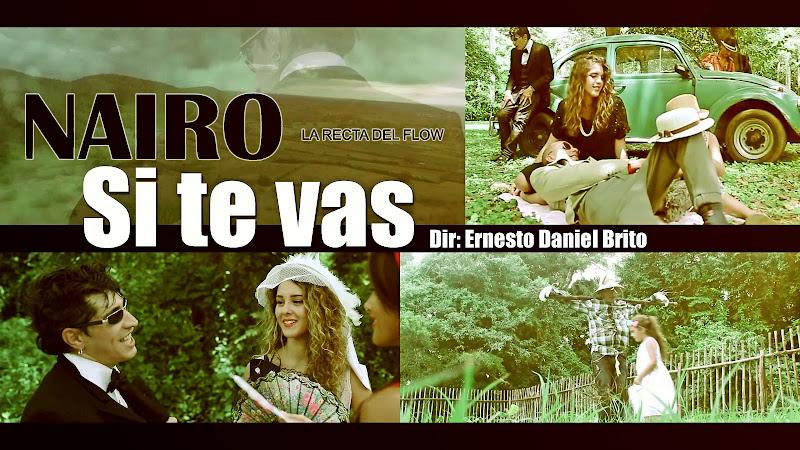 Nairo La Recta del Flow - ¨Si te vas¨ - Videoclip - Director: Ernesto Daniel Brito. Portal Del Vídeo Clip Cubano