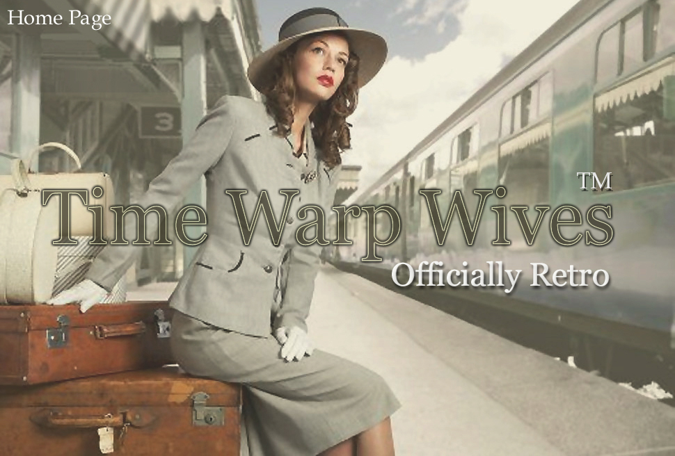 Time Warp Wives ™  - Official Retro Website