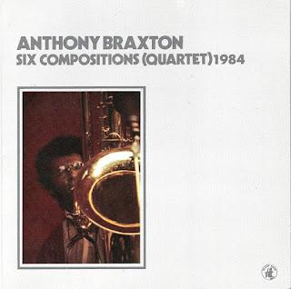 Anthony Braxton, Six Compositions (Quartet) 1984