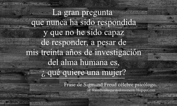 👉Frase de Sigmund Freud célebre psicólogo.