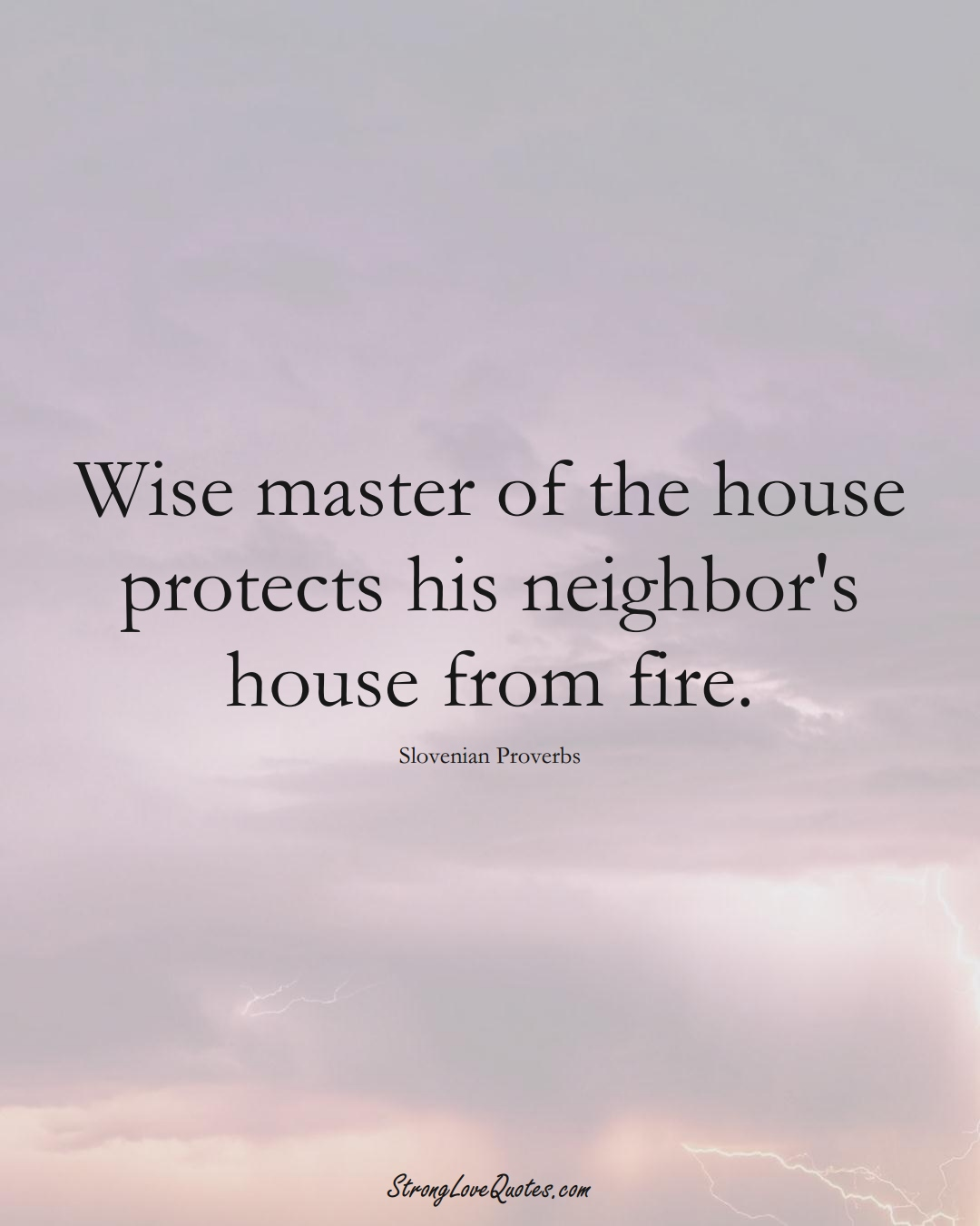 Wise master of the house protects his neighbor's house from fire. (Slovenian Sayings);  #EuropeanSayings