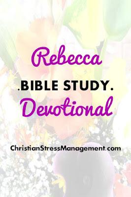Rebecca Bible Study Devotional