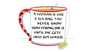 Quotes A Woman Is Like Tea Bag