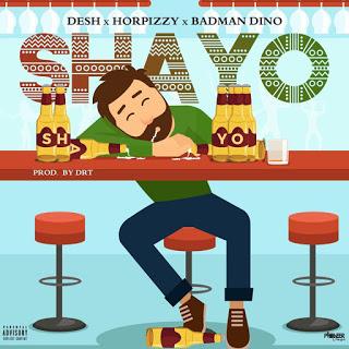 Desh Ft Horpizzy & Badman Dino - Shayo