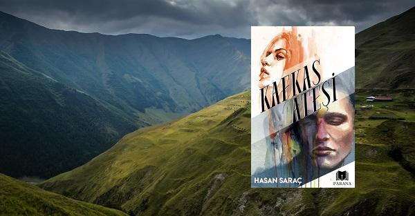 Kitap incelemesi: Hasan Saraç - Kafkas Ateşi
