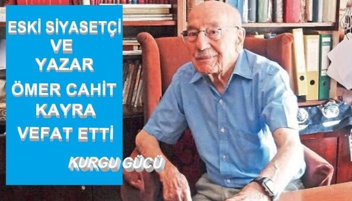 Eski Siyasetçi ve Yazar Cahit Kayra Vefat Etti!