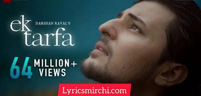 Ek Tarfa Song Lyrics | Darshan Raval | New Hindi Song 2020
