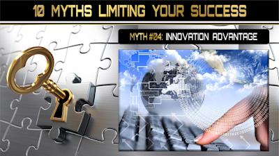 10 Myths Limiting Your Success:  INNOVATION ADVANTAGE