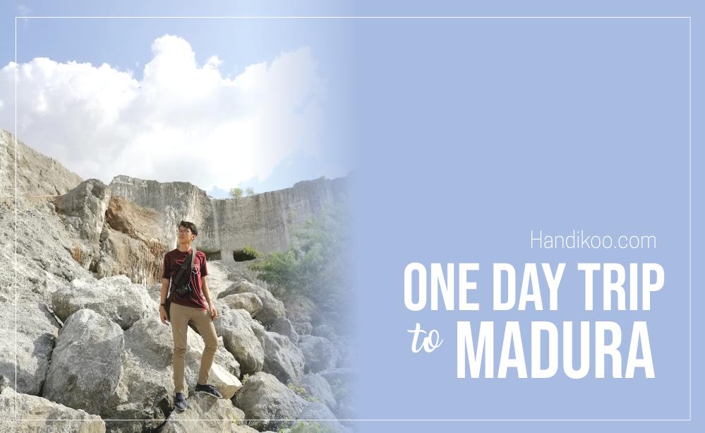 Trip Satu Hari di Pulau Madura