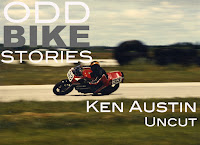 OddBike Stories: Ken Austin, Uncut
