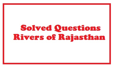 Questions on Rivers of Rajasthan-3