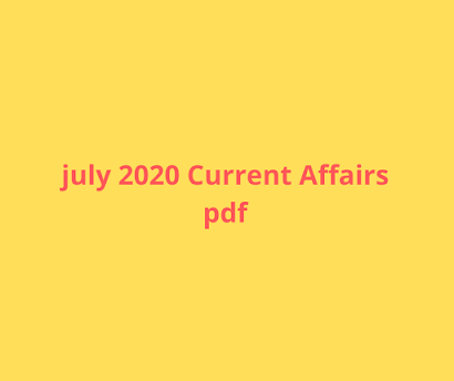 July 2020 Current affairs PDF