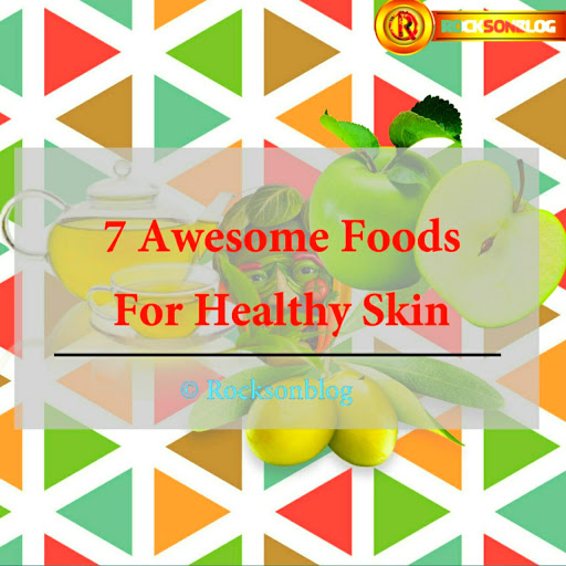 7 Awesome Foods For Healthy Skin