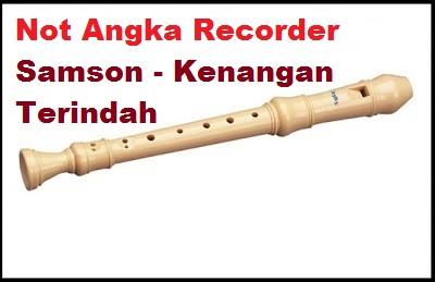Not Angka Recorder Samson Kenangan Terindah Calonpintar Com