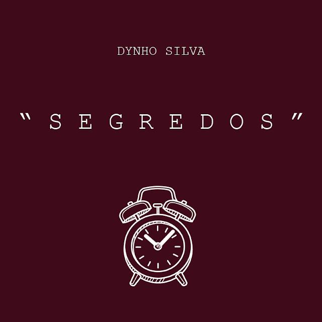 """O rapper do Rio grande do Norte, Dynho Silva, lança o som """"Segredos"""" (RAP Romântico 2018)"""