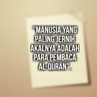 Jadikan Al Quran Teman Di Dunia Dan Penolong Di Akhirat