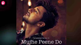 Mujhe Peene Do Lyrics - Darshan Raval - Judaiyaan Album