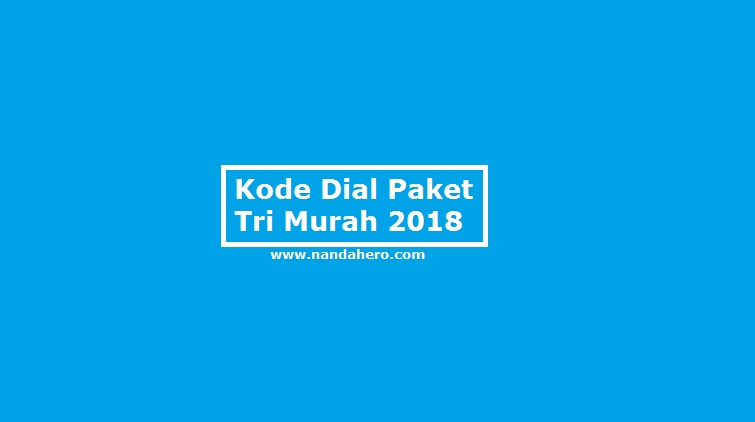 Kode Dial Paket internet nelpon sms Tri Murah 2018