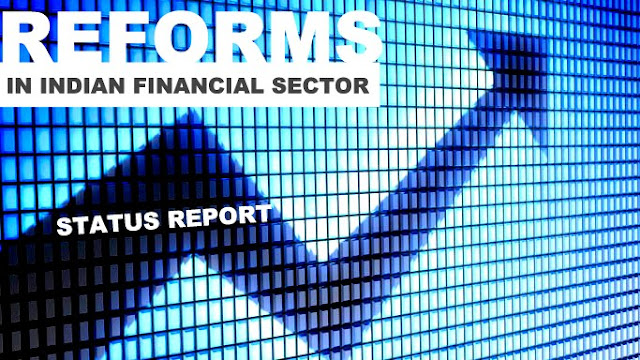 B&E | Reforms in Indian Financial Sector : A Status Report