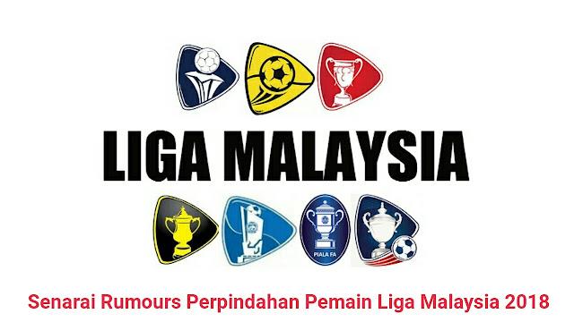 Senarai Rumours Perpindahan Pemain Liga Malaysia 2018