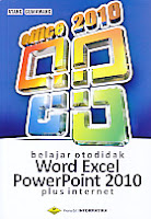 Judul Buku : Belajar Otodidak Word Excel Power Point 2010 Plus Internet