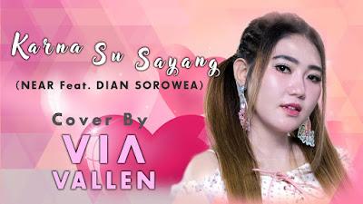 Download Lagu Mp3 dan Arti Lirik Lagu Via Vallen - Karna Su Sayang Bahasa Indonesia