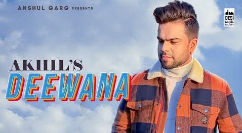 Deewana Song Lyrics- Akhil | Latest Punjabi Song