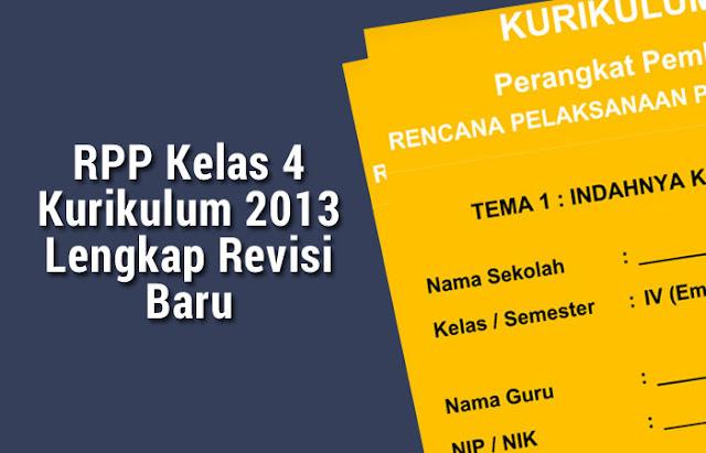 RPP Kelas 4 Kurikulum 2013 Lengkap Revisi Baru