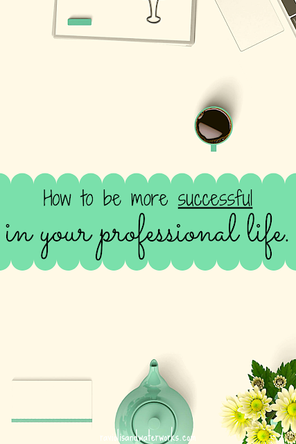 how to be successful in your personal life; how to grow in your career; effective strategies for success