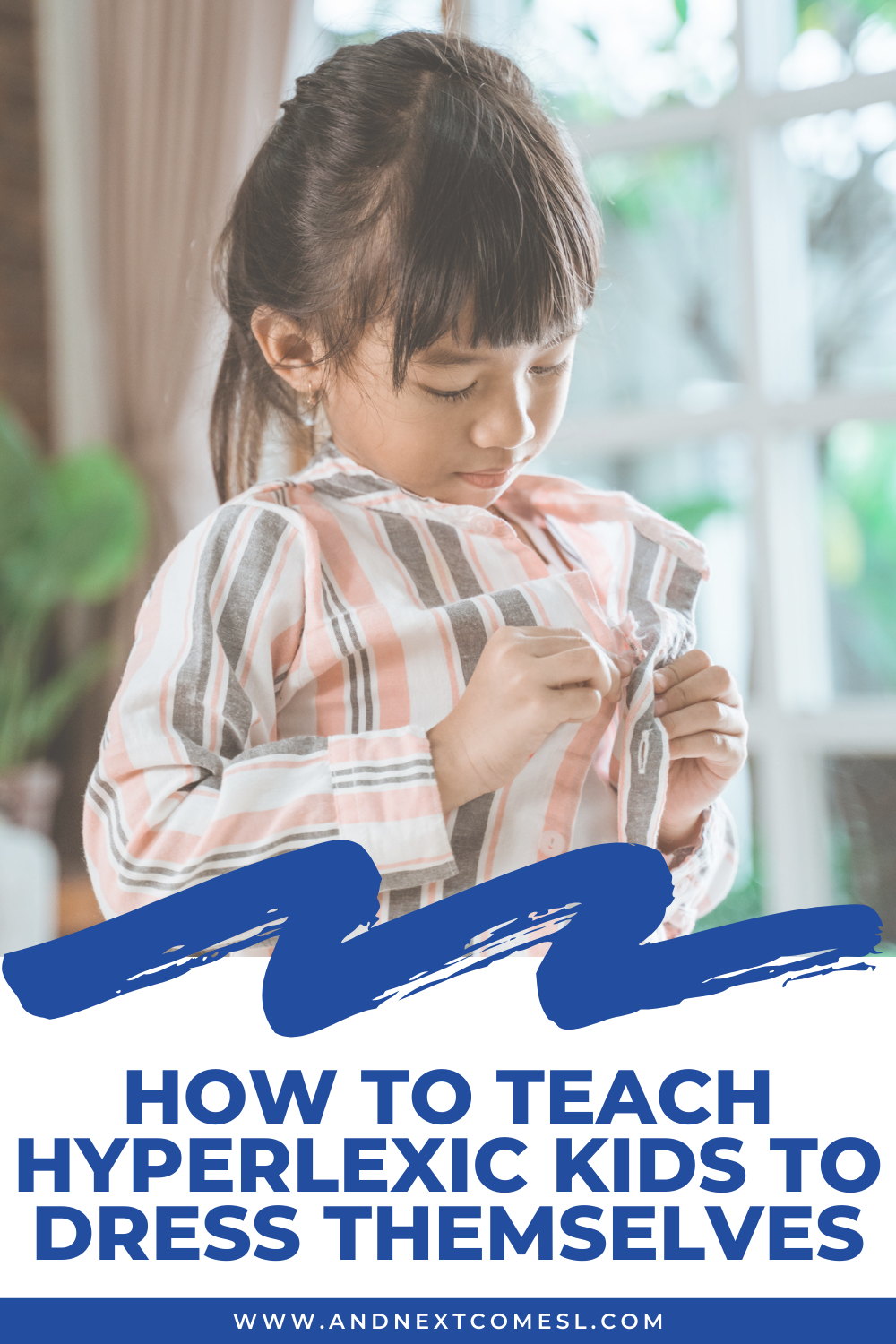 Tips and strategies for teaching hyperlexic and autistic kids how to get dressed by themselves