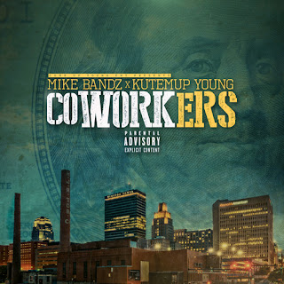 New Music: Mike Bandz And Kutemup Young – Coworkers
