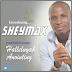 Music: SHEYMAX - Halleluyah + Anointing @Sheymaxx_