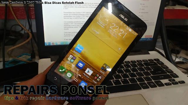 Asus Zenfone C Z007 Tidak Bisa Dicas Setelah FlashAsus Zenfone C Z007 Tidak Bisa Dicas Setelah Flash