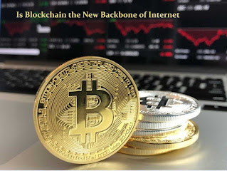Is Blockchain the New Backbone of Internet