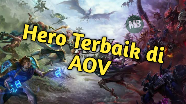 Hero Terbaik Di Games Garena AOV - MasBasyir