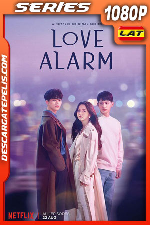 Love Alarm (2019) 1080P WEB-DL Latino – Ingles – Coreano
