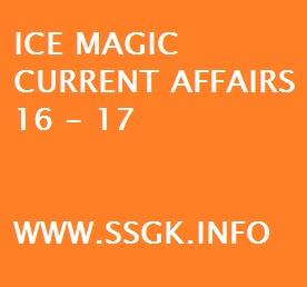 ICE MAGIC CURRENT AFFAIRS 16 - 17