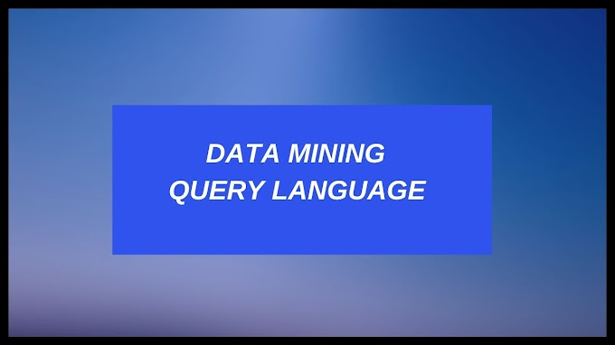 (DMQL)Data Mining Query Language - For Databases & Data Warehouses