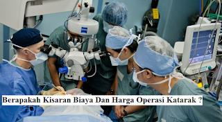 Berapakah Kisaran Biaya Dan Harga Operasi Katarak ?