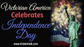 Kristin Holt | Victorian America Celebrates Independence Day