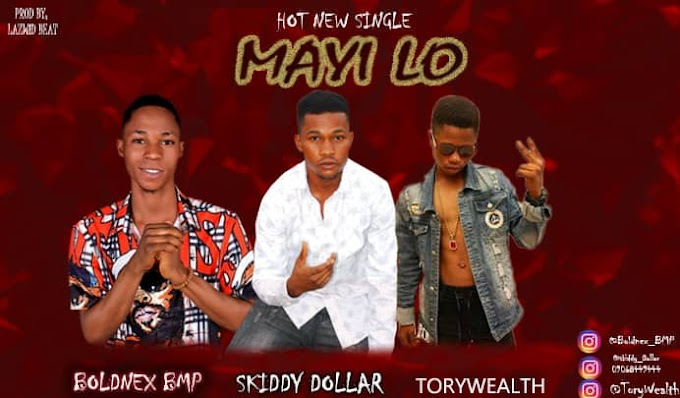 [Music] Mayi Lo - Skiddy x Boldnex x toriwealt (Afro-Pop music) Download now