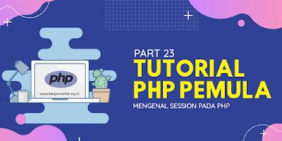 Mengenal Session Pada PHP