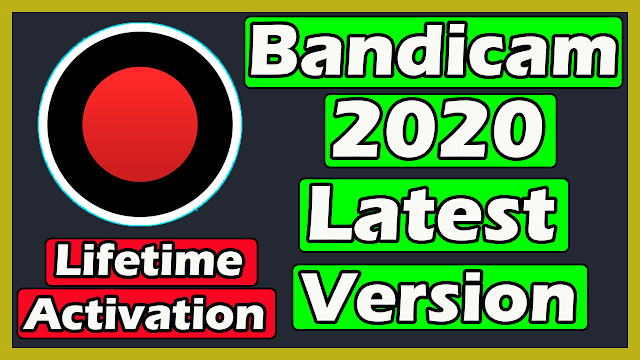 Download Bandicam 2020 Latest Version With Lifetime Activation