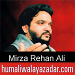https://www.humaliwalayazadar.com/2019/10/mirza-rehan-ali-nohay-2020.html