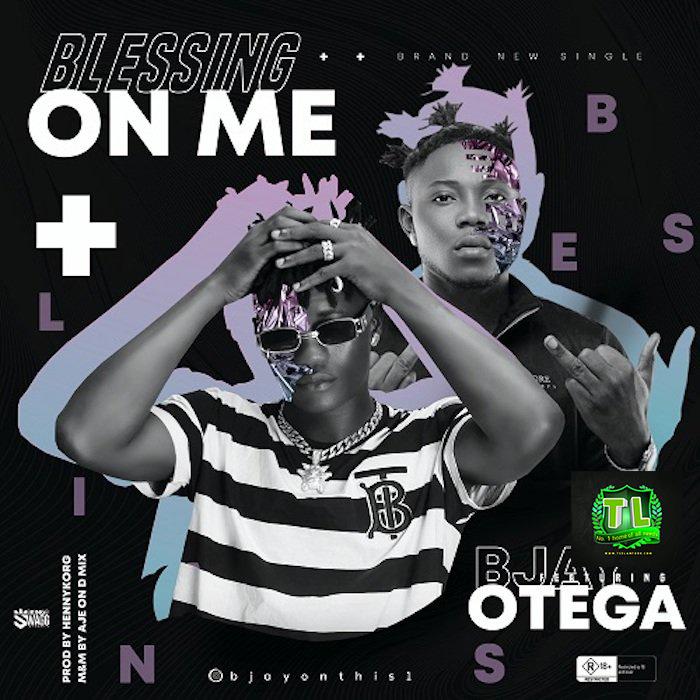BJay-Blessing-On-Me-Otega-Artwork-Teelamford